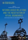 Interreligious Relations and the Negotiation of Ritual Boundaries : Explorations in Interrituality - eBook