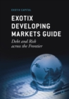 Exotix Developing Markets Guide : Debt and Risk across the Frontier - Book