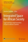 Integrated Space for African Society : Legal and Policy Implementation of Space in African Countries - eBook