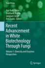 Recent Advancement in White Biotechnology Through Fungi : Volume 1: Diversity and Enzymes Perspectives - eBook