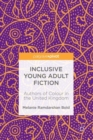 Inclusive Young Adult Fiction : Authors of Colour in the United Kingdom - eBook