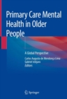 Primary Care Mental Health in Older People : A Global Perspective - Book