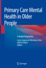 Primary Care Mental Health in Older People : A Global Perspective - eBook