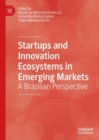 Startups and Innovation Ecosystems in Emerging Markets : A Brazilian Perspective - eBook