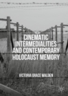 Cinematic Intermedialities and Contemporary Holocaust Memory - eBook