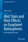 Host Stars and their Effects on Exoplanet Atmospheres : An Introductory Overview - Book