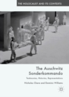 The Auschwitz Sonderkommando : Testimonies, Histories, Representations - eBook