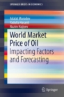 World Market Price of Oil : Impacting Factors and Forecasting - eBook