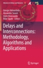 Delays and Interconnections: Methodology, Algorithms and Applications - Book