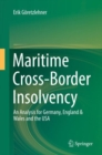 Maritime Cross-Border Insolvency : An Analysis for Germany, England & Wales and the USA - eBook