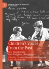 Children's Voices from the Past : New Historical and Interdisciplinary Perspectives - eBook
