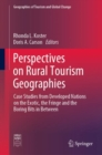 Perspectives on Rural Tourism Geographies : Case Studies from Developed Nations on the Exotic, the Fringe and the Boring Bits in Between - eBook