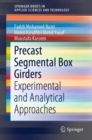 Precast Segmental Box Girders : Experimental and Analytical Approaches - eBook