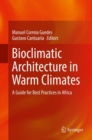 Bioclimatic Architecture in Warm Climates : A Guide for Best Practices in Africa - eBook