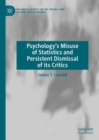 Psychology's Misuse of Statistics and Persistent Dismissal of its Critics - Book
