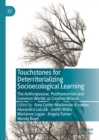 Touchstones for Deterritorializing Socioecological Learning : The Anthropocene, Posthumanism and Common Worlds as Creative Milieux - eBook