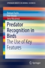 Predator Recognition in Birds : The Use of Key Features - eBook