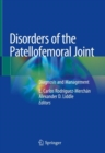 Disorders of the Patellofemoral Joint : Diagnosis and Management - eBook