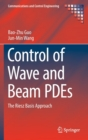 Control of Wave and Beam PDEs : The Riesz Basis Approach - Book