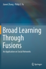 Broad Learning Through Fusions : An Application on Social Networks - Book