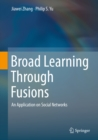 Broad Learning Through Fusions : An Application on Social Networks - eBook