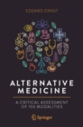 Alternative Medicine : A Critical Assessment of 150 Modalities - Book