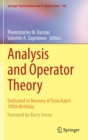 Analysis and Operator Theory : Dedicated in Memory of Tosio Kato's 100th Birthday - Book