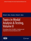 Topics in Modal Analysis & Testing, Volume 8 : Proceedings of the 37th IMAC, A Conference and Exposition on Structural Dynamics 2019 - eBook