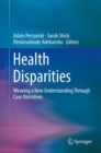 Health Disparities : Weaving a New Understanding Through Case Narratives - Book