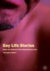 Gay Life Stories : Same-Sex Desires in Post-Revolutionary Iran - Book
