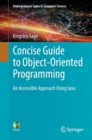 Concise Guide to Object-Oriented Programming : An Accessible Approach Using Java - eBook