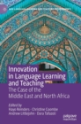 Innovation in Language Learning and Teaching : The Case of the Middle East and North Africa - Book