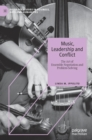 Music, Leadership and Conflict : The Art of Ensemble Negotiation and Problem-Solving - Book