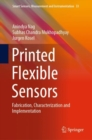 Printed Flexible Sensors : Fabrication, Characterization and Implementation - eBook