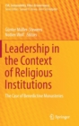 Leadership in the Context of Religious Institutions : The Case of Benedictine Monasteries - Book