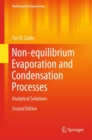 Non-equilibrium Evaporation and Condensation Processes : Analytical Solutions - eBook