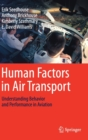 Human Factors in Air Transport : Understanding Behavior and Performance in Aviation - Book