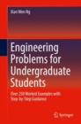 Engineering Problems for Undergraduate Students : Over 250 Worked Examples with Step-by-Step Guidance - eBook