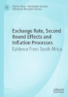 Exchange Rate, Second Round Effects and Inflation Processes : Evidence From South Africa - eBook