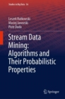 Stream Data Mining: Algorithms and Their Probabilistic Properties - eBook