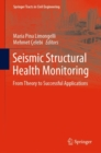 Seismic Structural Health Monitoring : From Theory to Successful Applications - eBook