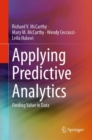 Applying Predictive Analytics : Finding Value in Data - eBook
