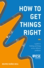 How to Get Things Right : A Guide to Finding and Fixing Service Delivery Problems - eBook