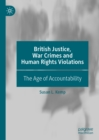 British Justice, War Crimes and Human Rights Violations : The Age of Accountability - eBook