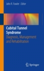 Cubital Tunnel Syndrome : Diagnosis, Management and Rehabilitation - eBook