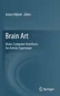 Brain Art : Brain-Computer Interfaces for Artistic Expression - Book