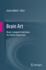 Brain Art : Brain-Computer Interfaces for Artistic Expression - eBook