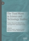 The Third Wave in Science and Technology Studies : Future Research Directions on Expertise and Experience - eBook