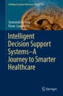 Intelligent Decision Support Systems-A Journey To Smarter Healthcare - Book