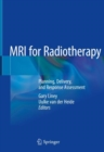 MRI for Radiotherapy : Planning, Delivery, and Response Assessment - Book